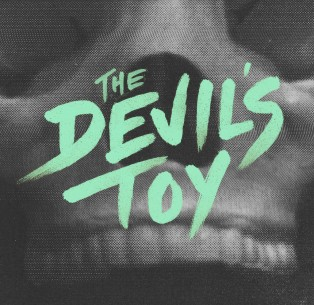 The Devil's Toy Redux