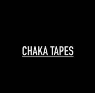 Chaka Tapes